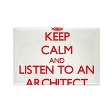 Keep Calm and Listen to an Architect Magnets