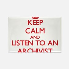 Keep Calm and Listen to an Archivist Magnets