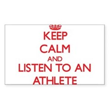 Keep Calm and Listen to an Athlete Decal