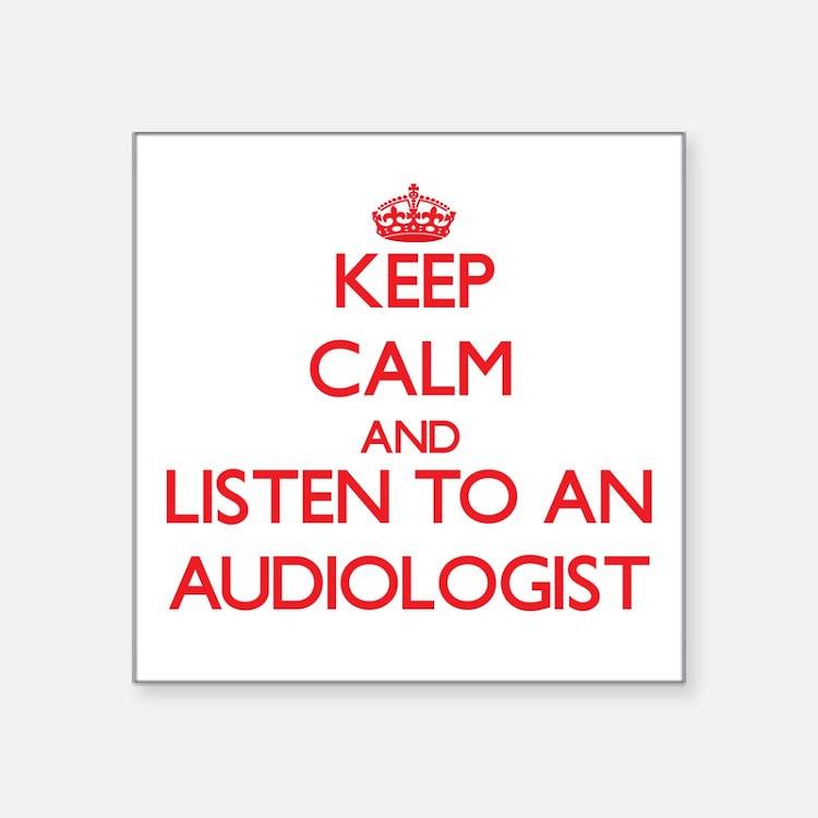 Keep Calm and Listen to an Audiologist Sticker