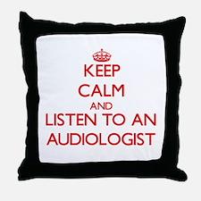 Keep Calm and Listen to an Audiologist Throw Pillo