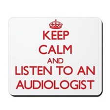Keep Calm and Listen to an Audiologist Mousepad