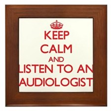 Keep Calm and Listen to an Audiologist Framed Tile