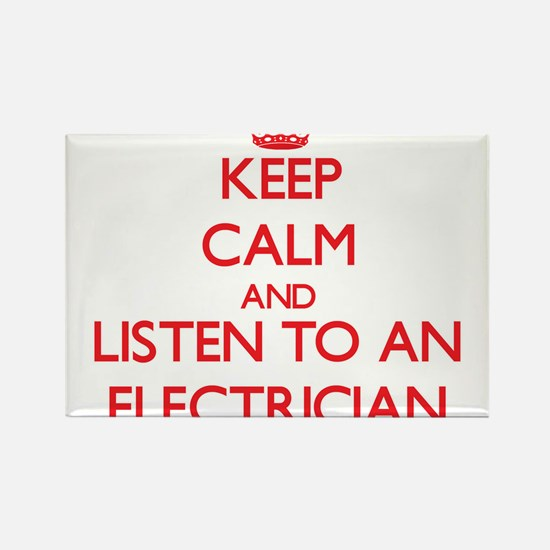Keep Calm and Listen to an Electrician Magnets