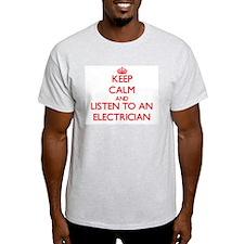Keep Calm and Listen to an Electrician T-Shirt
