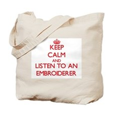Keep Calm and Listen to an Embroiderer Tote Bag