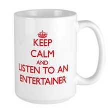 Keep Calm and Listen to an Entertainer Mugs