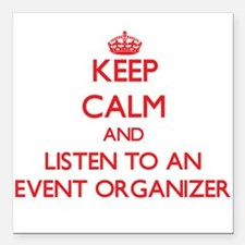 Keep Calm and Listen to an Event Organizer Square