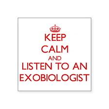 Keep Calm and Listen to an Exobiologist Sticker
