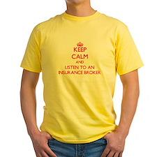 Keep Calm and Listen to an Insurance Broker T-Shir
