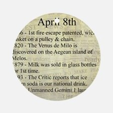 April 8th Ornament (Round)