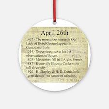 April 26th Ornament (Round)