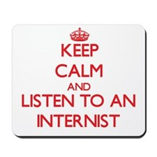 Keep Calm and Listen to an Internist Mousepad