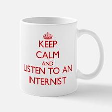 Keep Calm and Listen to an Internist Mugs