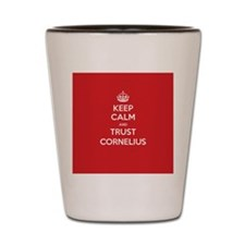 Trust Cornelius Shot Glass