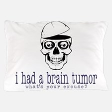 Brain Tumor Excuse Pillow Case