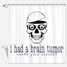 Brain Tumor Excuse Shower Curtain