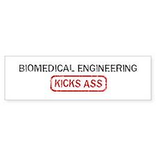 BIOMEDICAL ENGINEERING kicks Bumper Bumper Sticker