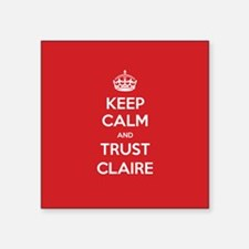 Trust Claire Sticker