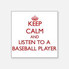 Keep Calm and Listen to a Baseball Player Sticker