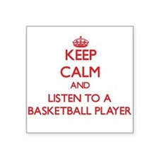 Keep Calm and Listen to a Basketball Player Sticke