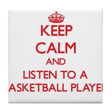 Keep Calm and Listen to a Basketball Player Tile C