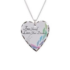 Free yourself, Live your drea Necklace