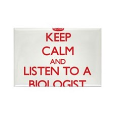 Keep Calm and Listen to a Biologist Magnets