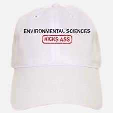 ENVIRONMENTAL SCIENCES kicks Baseball Baseball Cap