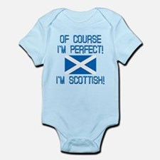 I'M PERFECT I'M SCOTTISH Infant Bodysuit