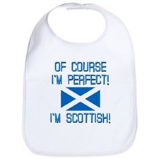 I'M PERFECT I'M SCOTTISH Bib
