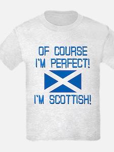 I'M PERFECT I'M SCOTTISH T-Shirt