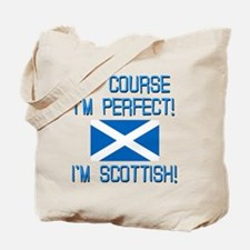 I'M PERFECT I'M SCOTTISH Tote Bag