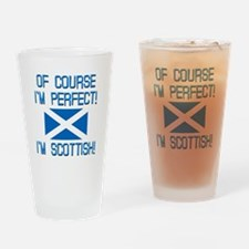 I'M PERFECT I'M SCOTTISH Drinking Glass