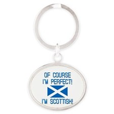 I'm Perfect I'm Scottish Oval Keychain