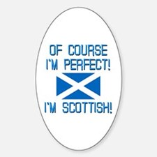 I'm Perfect I'm Scottish Sticker (Oval)