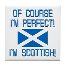 I'm Perfect I'm Scottish Tile Coaster
