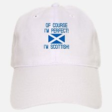 I'm Perfect I'm Scottish Baseball Baseball Cap