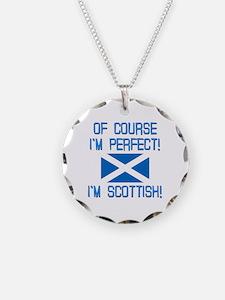 I'm Perfect I'm Scottish Necklace