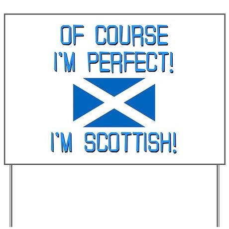 I'm Perfect I'm Scottish Yard Sign