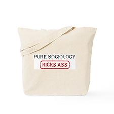 PURE SOCIOLOGY kicks ass Tote Bag