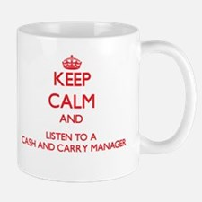 Keep Calm and Listen to a Cash And Carry Manager M