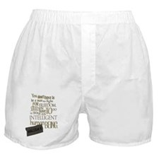 To Be an Intelligent Human Being.. Boxer Shorts