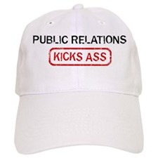 PUBLIC RELATIONS kicks ass Baseball Cap