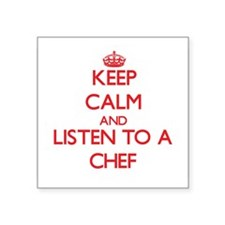 Keep Calm and Listen to a Chef Sticker