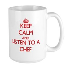 Keep Calm and Listen to a Chef Mugs
