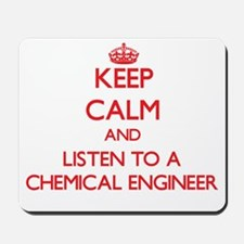 Keep Calm and Listen to a Chemical Engineer Mousep