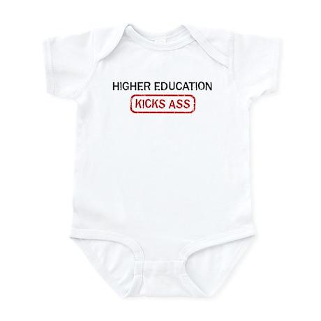 HIGHER EDUCATION kicks ass Infant Bodysuit
