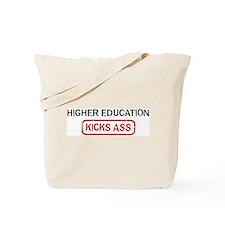 HIGHER EDUCATION kicks ass Tote Bag