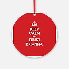 Trust Brianna Ornament (Round)